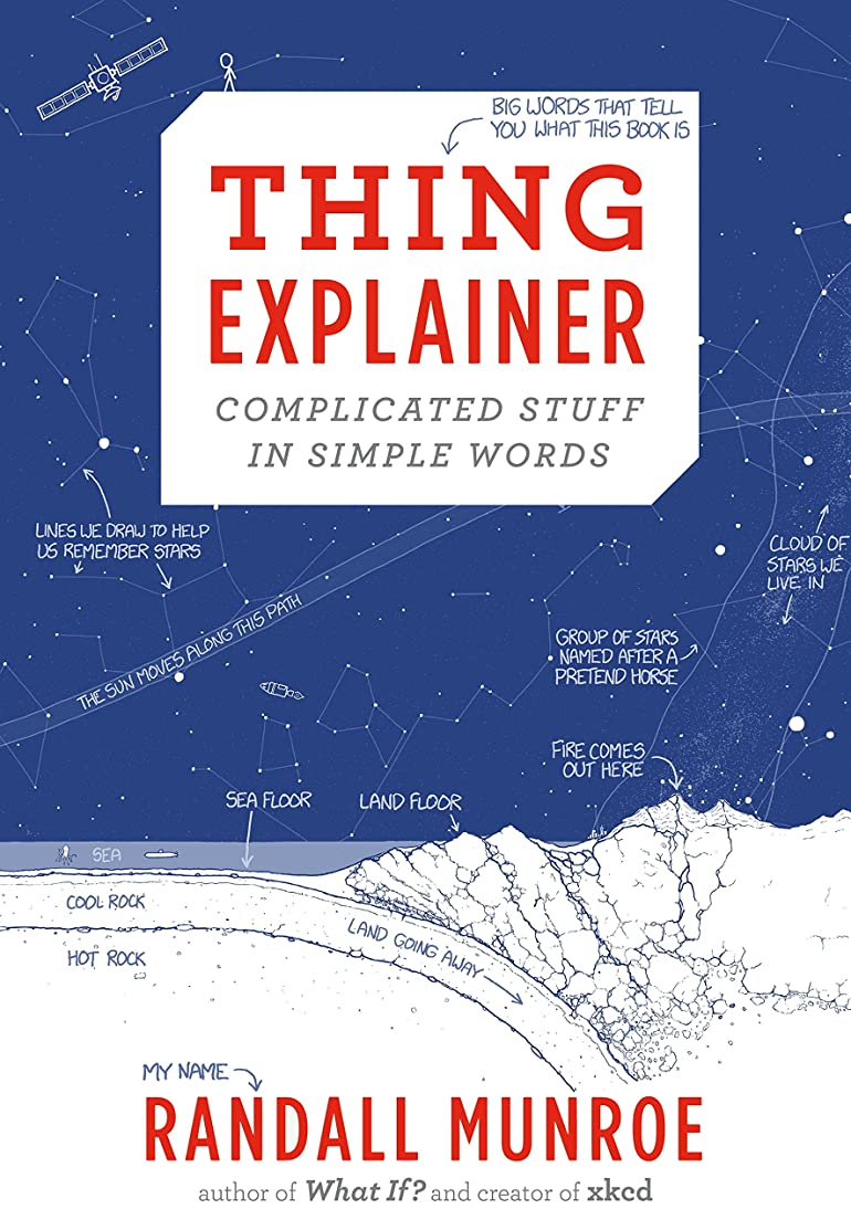 落ち着かない推測口実Thing Explainer: Complicated Stuff in Simple Words (English Edition)