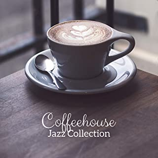 Coffeehouse Jazz Collection - 15 Carefully Selected Songs Perfect for Coffee, Social Gatherings and Breaks at Work