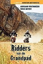 Ridders van die grondpad: 'n Gids vir avontuur-motorfietse (Afrikaans Edition)