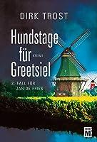 Hundstage für Greetsiel: Ostfriesland-Krimi (Jan de Fries 3)