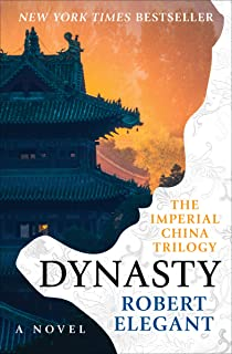 Dynasty: A Novel (The Imperial China Trilogy Book 3)