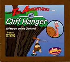 The Adventures of Cliff Hanger: Cliff Hanger and the Giant Snail (Chick-Fil-A Book 1 of 4)