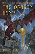 The Dragon Hand (The Dragon King Trilogy Book 1)
