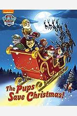 The Pups Save Christmas! (PAW Patrol) Kindle Edition