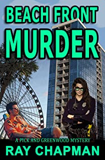 Beach Front Murder: A Mystery on the Redneck Riviera (A Pick & Greenwood Mystery Book 1)