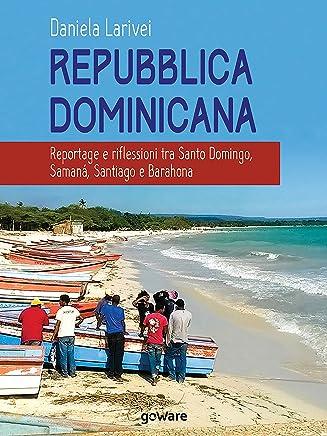 Repubblica dominicana. Reportage e riflessioni tra Santo Domingo, Samaná, Santiago e Barahona