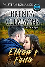 Ethan's Faith: Contemporary Western Romance (Sweet Western Romance Book 3)