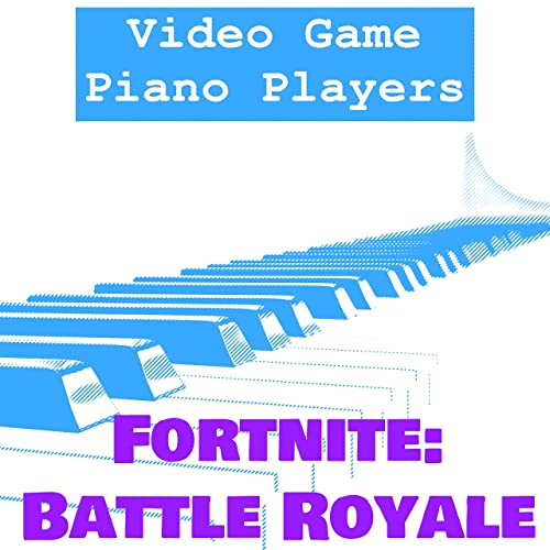 Fortnite Battle Royale by Video Game Piano Players on Amazon ...
