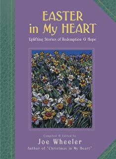 Easter in My Heart: Uplifting Stories of Redemption and Hope