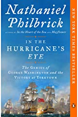 In the Hurricane's Eye: The Genius of George Washington and the Victory at Yorktown (The American Revolution Series Book 3) Kindle Edition