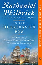In the Hurricane's Eye: The Genius of George Washington and the Victory at Yorktown (The American Revolution Series Book 3)