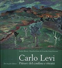 Carlo Levi. Pitture del confino e ritratti.