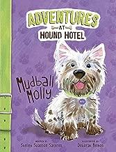 Mudball Molly (Adventures at Hound Hotel)