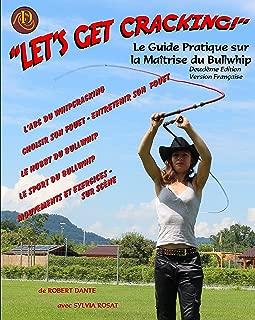 Let's Get Cracking!: Le Guide Pratique sur la Maitrise du Bullwhip (French Edition)