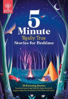 5-Minute Really True Stories for Bedtime: 30 Amazing Stories: Featuring Frozen Frogs, King Tut's Beds, the World's Biggest...