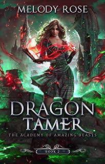 Dragon Tamer (The Academy of Amazing Beasts Book 2)