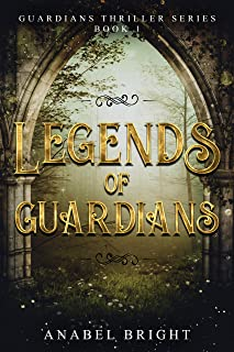 "Legends of Guardians: ""Being one of the chosen- Rachel's journey"" (Guardians Thriller Series Book 1)"