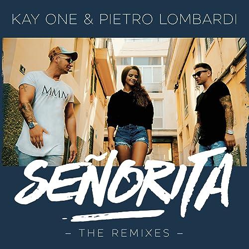 Senorita The Remixes Von Kay One Feat Pietro Lombardi Bei Amazon