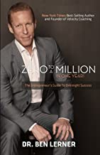 Zero to a Million in One Year: The Entrepreneur's Guide to Overnight Success