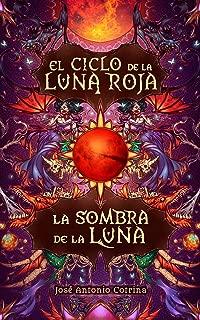 La sombra de la luna: Fantasía juvenil cargada de magia y suspense (El ciclo de la Luna Roja nº 3) (Spanish Edition)