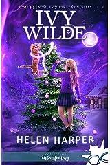 Noël, enquête et étincelles: Ivy Wilde, T3.5 Format Kindle
