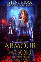 The Armour of God: The Power of Anastasia Aaronson (The Realm of False Gods Book 7)
