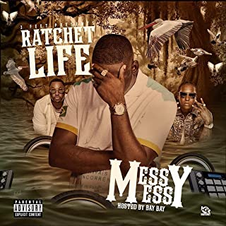 Messy Messy [Explicit]