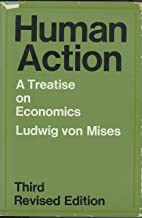 Human Action: A Treatise on Economics, Third Revised Edition