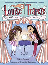 Louise Trapeze Will NOT Lose a Tooth