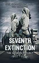 Seventh Extinction: The Genesis Project