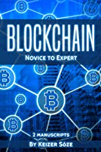 Blockchain: Ultimate Step By Step Guide To Understanding Blockchain Technology, Bitcoin Creation, and the future of Money (Novice to Expert) (English Edition)