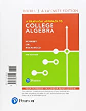 A Graphical Approach to College Algebra, Books a la Carte Edition plus MyLab Math with Pearson eText -- 24-Month Access Card Package (7th Edition)