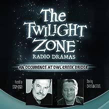 An Occurrence at Owl Creek Bridge: The Twilight Zone Radio Dramas