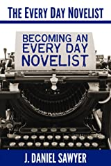 Becoming an Every Day Novelist: Thirty Days from Idea to Publication (The Every Day Novelist Book 2) Kindle Edition