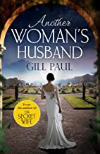 Another Woman's Husband: From the #1 bestselling author of The Secret Wife a sweeping story of love and betrayal behind th...