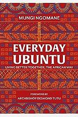 Everyday Ubuntu: Living better together, the African way (English Edition) Versión Kindle