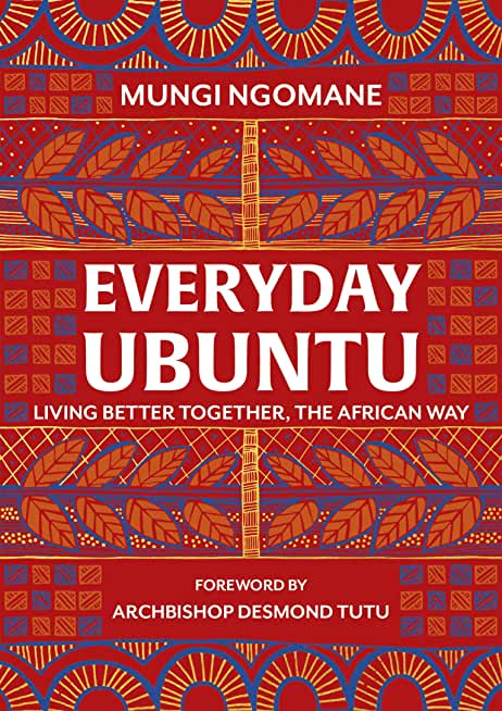 Everyday Ubuntu: Living better together, the African way (English Edition)