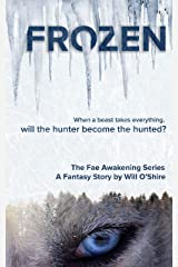 Frozen: A Fantasy Story in The Fae Awakening Series Kindle Edition