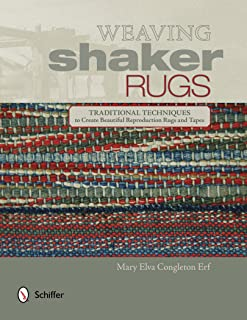 Weaving Shaker Rugs: Traditional Techniques to Create Beautiful Reproduction Rugs and Tapes