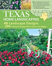 Texas Home Landscaping, 3rd Edition, Includes Oklahoma! 48 Landscape Designs, 200+ Plants & Flowers Best Suited to the Region (Creative Homeowner) Nearly 400 Photos and Easy Step-by-Step Instructions