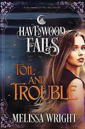 Toil & Trouble (Havenwood Falls Book 23)