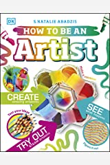 How To Be An Artist Kindle Edition