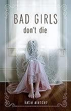 Bad Girls Don't Die (Bad Girls Don't Die series Book 1)