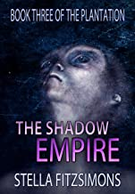 The Shadow Empire (Book 3 of The Plantation)