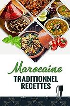 Marocaine Traditionnel Recettes: des recettes traditionnels et modernes les plus délicieux.