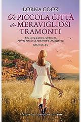 La piccola città dei meravigliosi tramonti (Italian Edition) Format Kindle