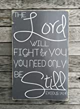PotteLove The Lord Will Fight for You You Need Only Be Still Exodus 14:14 Bible Verse Wood Sign Hand Custom Sign Farmhouse Style