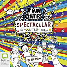 Spectacular School Trip (Really): Tom Gates, Book 17
