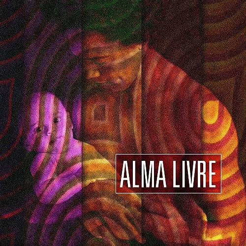 Alma Livre By Alma Livre On Amazon Music Amazon Com