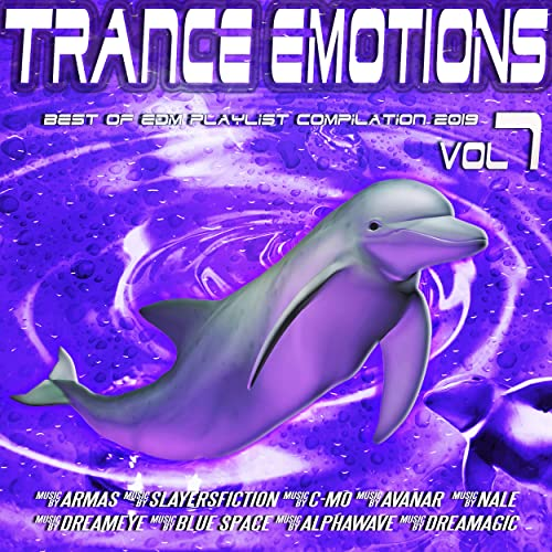 Trance Emotions, Vol  7 - Best of EDM Playlist Compilation